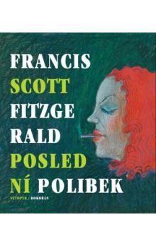Francis Scott Fitzgerald: Poslední polibek cena od 147 Kč