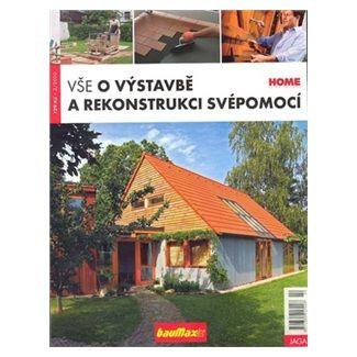 Kolektiv: Vše o výstavbě a rekonstrukci svépomocí 2/2010 cena od 81 Kč