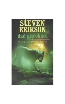 Steven Erikson: Daň pro ohaře cena od 314 Kč
