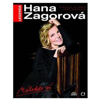Hana Zagorová, Wilková Scarlett: Hana Zagorová - Málokdo ví, kniha + CD cena od 375 Kč