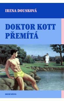 Irena Dousková: Doktor Kott přemítá - 2. vydání cena od 119 Kč