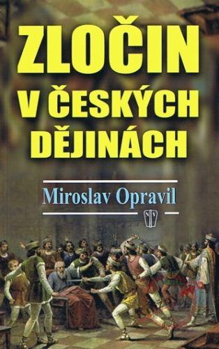 Miroslav Opravil: Zločin v českých dějinách cena od 69 Kč