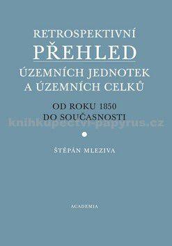 Štěpán Mleziva: Retrospektivní přehled územních jednotek cena od 755 Kč
