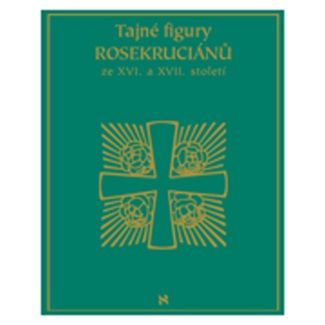 Tajné figury Rosekruciánů ze XVI. a XVII. Století cena od 399 Kč