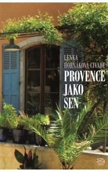Lenka Horňáková Civade: Provence jako sen cena od 229 Kč