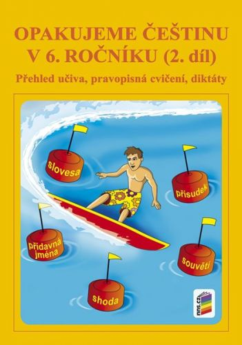 NOVÁ ŠKOLA Opakujeme češtinu v 6. ročníku 2. díl cena od 41 Kč