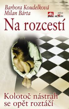 Barbora Koudelková, Milan Bárta: Na rozcestí cena od 182 Kč