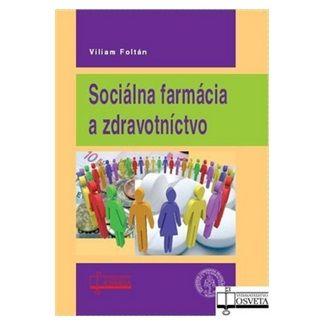 Viliam Foltán: Sociálna farmácia a zdravotníctvo cena od 192 Kč