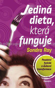 Sondra Ray: Jediná dieta, která funguje cena od 163 Kč