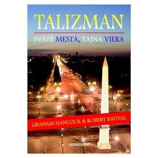 Graham Hancock, Robert Bauval: Talizman cena od 387 Kč
