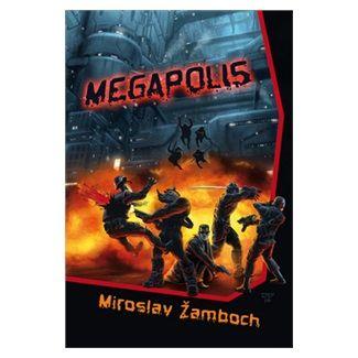 Miroslav Žamboch: Megapolis cena od 122 Kč