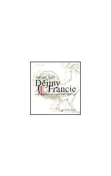 Georges Duby, Kolektiv: Dějiny Francie cena od 709 Kč