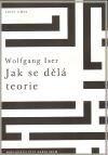 Wolfgang Iser: Jak se dělá teorie cena od 172 Kč