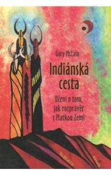 Gary McLain: Indiánská cesta cena od 104 Kč