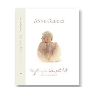 Anne Geddes: Mých prvních pět let cena od 252 Kč