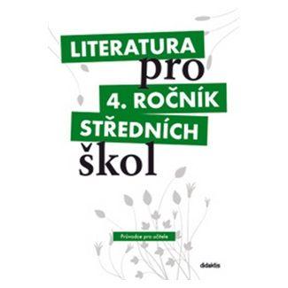 Dorovská I. a: Literatura pro 4. ročník SŠ - průvodce pro učitele cena od 840 Kč
