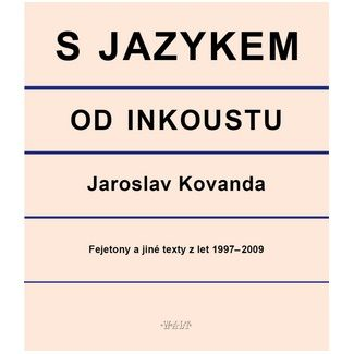 Jaroslav Kovanda: S jazykem od inkoustu cena od 129 Kč