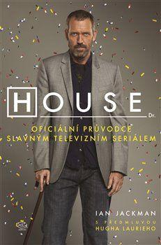 Ian Jackman: House Oficiální průvodce slavným televizním seriálem cena od 199 Kč