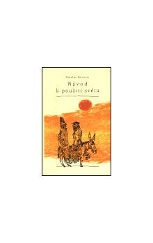Nicolas Bouvier, Thierry Vernet: Návod k použití světa cena od 217 Kč
