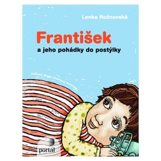Lenka Rožnovská: František a jeho pohádky do postýlky cena od 185 Kč
