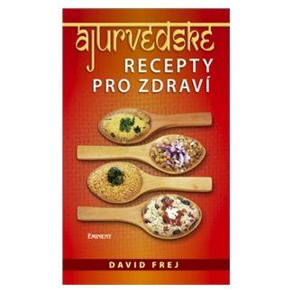 David Frej: Ájurvédské recepty pro zdraví cena od 175 Kč