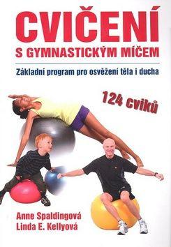 Anna Spalding, Linda E. Kelly: Cvičení s gymnastickým míčem cena od 0 Kč