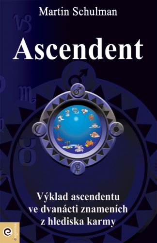 Martin Schulman: Ascendent - Karmická brána duše cena od 129 Kč