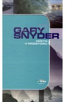 Gary Snyder: Místo v prostoru cena od 157 Kč