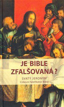 Svatý Jeroným: Je bible zfalšovaná? cena od 126 Kč