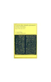 Olga Lomová: Úvod do dějin čínského písemnictví a krásné literatury I. díl cena od 126 Kč