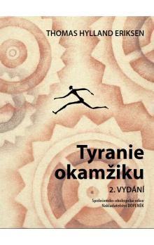 Thomas Hylland Eriksen: Tyranie okamžiku cena od 0 Kč