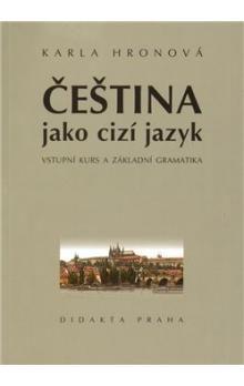 Karla Hronová: Čeština jako cizí jazyk cena od 159 Kč