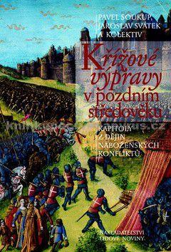 Jaroslav Svátek, Pavel Soukup: Křížové výpravy v pozdním středověku cena od 259 Kč