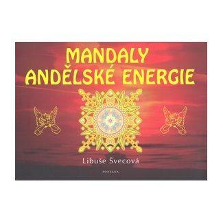 Libuše Švecová: Mandaly andělské energie cena od 124 Kč
