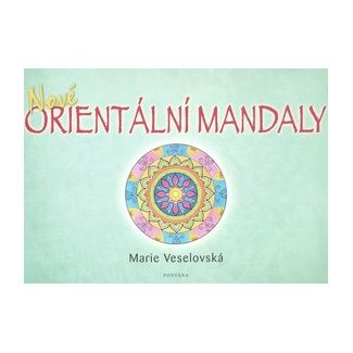Marie Veselovská: Nové orientální mandaly cena od 140 Kč