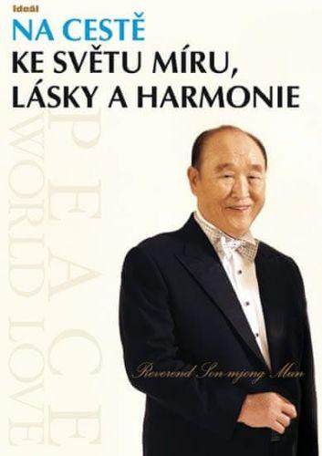 Son-mjong Mun: Na cestě ke světu míru, lásky a harmonie cena od 125 Kč