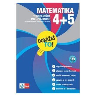Končan a  Tanja: Matematika 4-5 - Dokážeš to! - Výklad a cvičení pro lepší znalosti v 4-5. třídě cena od 74 Kč