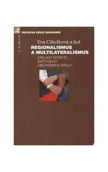 Eva Cihelková: Regionalismus a multilateralismus cena od 484 Kč