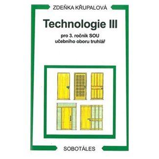 Křupalová Zdeňka: Technologie III pro 3.r. SOU učebního oboru truhlář cena od 154 Kč