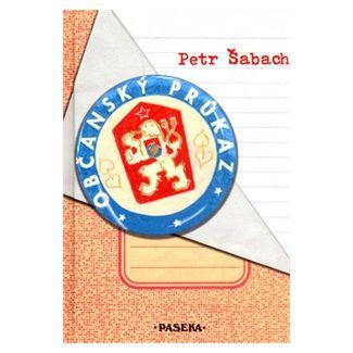 Petr Šabach: Občanský průkaz cena od 166 Kč