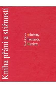 Pavel Kosorin: Kniha přání a stížností cena od 123 Kč