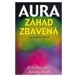 Radomír Husárek: Aura záhad zbavená cena od 73 Kč