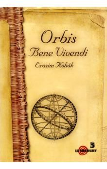 Erazim Kohák: Orbis Bene Vivendi cena od 114 Kč