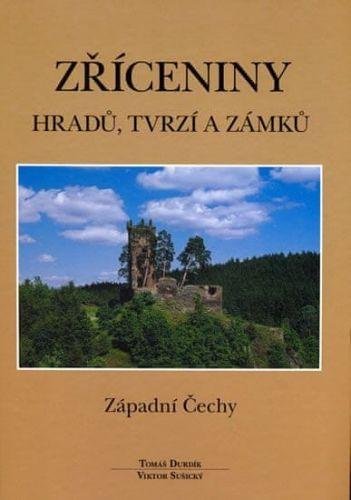 Viktor Sušický, Tomáš Durdík: Zříceniny hradů, tvrzí a zámků - Z.Čechy cena od 558 Kč
