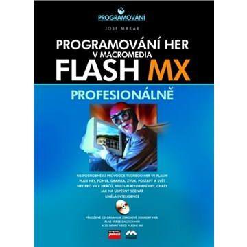 Jobe Makar: Programování her v Macromedia Flash MX cena od 449 Kč
