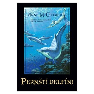 Anne McCaffrey: Pernští delfíni cena od 192 Kč