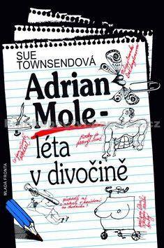 Sue Townsend: Adrian Mole – léta v divočině - 2. vydání cena od 129 Kč