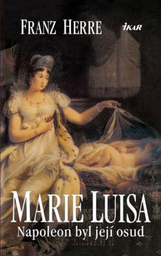 Franz Herre: Marie Luisa cena od 207 Kč