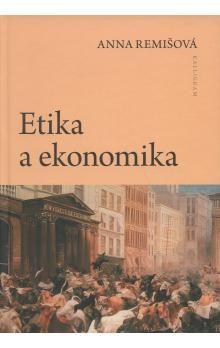 Anna Remišová: Etika a ekonomika cena od 306 Kč