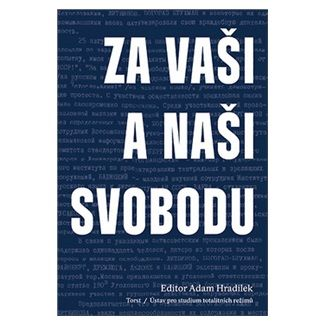 Adam Hradílek: Za vaši i naši svobodu cena od 336 Kč